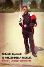61278 - Riccardi, R. - Prezzo della fedelta'. Storia di Giuseppe Giangrande (Il)