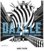 61295 - Taylor, J. - Dazzle. Disguise and Disruptionin War and Art