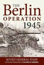 61301 - Harrison, R.W. cur - Berlin Operation 1945. Soviet General Staff (The)