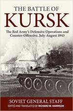 61302 - Harrison, R.W. cur - Battle of Kursk. The Red Army's Defensive Operations and Counter-Offensive, July-August 1943. Soviet General Staff (The)