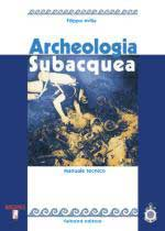 61331 - Avilia, F. - Archeologia subacquea. Manuale tecnico