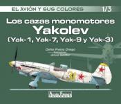 61359 - Fresno Crespo, C. - Avion y sus colores 01/3: Los cazas monomotores Yakovlev (Yak-1,Yak-7, Yak-9 y Yak-3) (El)