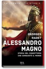 61383 - Radet, G. - Alessandro Magno. Storia del condottiero che conquisto' il mondo