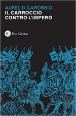61389 - Garobbio, A. - Carroccio contro l'impero (Il)