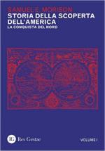 61401 - Morison, S.E. - Storia della scoperta dell'America Vol.1: la conquista del nord
