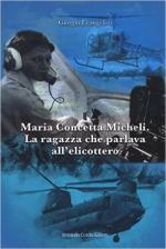 61415 - Evangelisti, G. - Maria Concetta Micheli. La ragazza che parlava all'elicottero