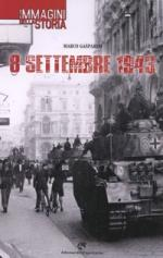 61438 - Gasparini, M. (cur.) - 8 settembre 1943. Immagini della Storia