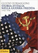 61440 - Formigoni, G. - Storia d'Italia nella guerra fredda 1943-1978