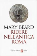 61444 - Beard, M. - Ridere nell'antica Roma