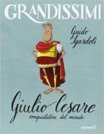61480 - Sgardoli, G. - Giulio Cesare conquistatore del mondo - Grandissimi