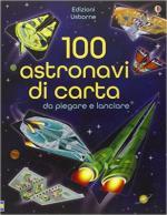 61482 - Tudhope-Mann, S.-A. - 100 Astronavi di carta da piegare e lanciare
