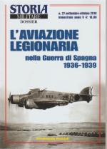61495 - Pedriali, F. - Aviazione Legionaria nella Guerra di Spagna 1936-1939 - Storia Militare Dossier 27