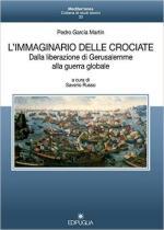 61501 - Garcia Martin, P. - Immaginario delle crociate. Dalla liberazione di Gerusalemme alla guerra globale (L')