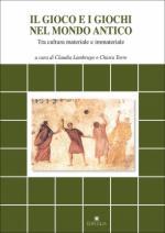 61503 - Lamburgo-Torre, C.-C. cur - Gioco e i giochi nel mondo antico. Tra cultura materiale e immateriale (Il)