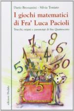 61525 - Bressanini-Toniato, D.-S. - Giochi matematici di Fra' Luca Pacioli. Trucchi, enigmi e passatempi di fine Quattrocento (I)
