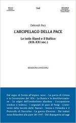 61542 - Paci, D. - Arcipelago della pace. Le Isole Aland e il Baltico XIX-XXI sec. (L')