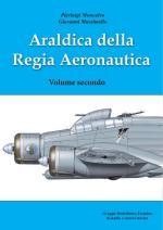 61560 - Moncalvo-Massimello, P.-G. - Araldica della Regia Aeronautica Vol 2