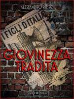 61564 - Russo, A. - Giovinezza tradita (La)