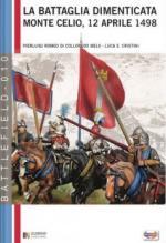61569 - Romeo di Colloredo Mels- Cristini, P.R.-L.S. - Battaglia dimenticata. Montecelio 12 aprile 1498 (La)