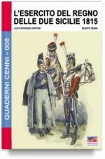61572 - Cristini-Cenni, L.-Q. - Quaderni Cenni 08: Esercito del Regno delle due Sicilie 1815 (L')