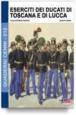 61574 - Cristini-Cenni, L.-Q. - Quaderni Cenni 12: Eserciti dei Ducati di Toscana e di Lucca