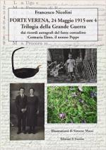 61576 - Nicolini, F. - Forte Verena 24 maggio 1915 ore 4. Trilogia della Grande Guerra