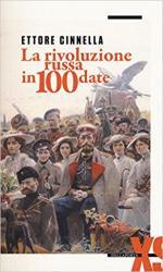 61601 - Cinnella, E. - Rivoluzione russa in 100 date (La)