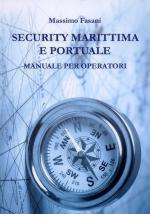 61650 - Fasani, M. - Security marittima e portuale. Manuale per operatori