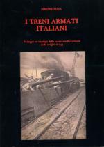 61660 - Rosa, S. - Treni armati italiani. Sviluppo ed impiego delle corazzate ferroviarie dalle origini al 1945 (I)