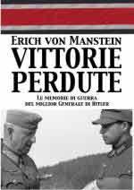 61668 - von Manstein, E. - Vittorie perdute. Le memorie di guerra del miglior generale di Hitler