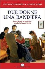 61672 - Molteni-Parri, A.-G. - Due donne una bandiera. Laura Solera Mantegazza, Adelaide Bono Cairoli