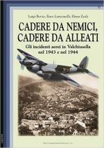 61675 - Bovio-Lanconelli-Zauli, L.-E.-E. - Cadere da nemici, cadere da alleati. Gli incidenti aerei in Valchiusella nel 1943 e nel 1944