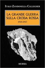 61688 - Zandonella Callegher, I. - Grande Guerra sulla Croda Rossa 1915-1917 (La)