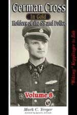 61706 - Yerger, M.C. - German Cross in Gold Vol 8. Holders of the SS and Police. Wiking: Adolph to Kempcke
