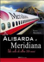 61724 - Granella, L. - Da Alisarda a Meridiana. Un volo durato 50 anni