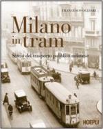 61736 - Ogliari, F. - Milano in tram. Storia del trasporto pubblico milanese