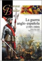 61750 - Saez Abad-Canales, R.-F.M. - Guerreros y Batallas 113: La guerra anglo-espanola 1585-1604
