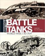 61788 - Fletcher, D. - British Battle Tanks. The First World War