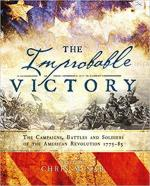 61792 - McNab, C. - Improbable Victory. The Campaigns, Battles and Soldiers of the American Revolution 1775-83 (The)