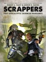 61801 - Faust-Davies, R.A.-A.N. - Scrappers. Post-Apocalyptic Skirmish Wargame