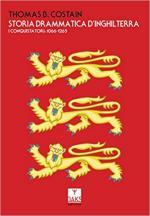 61812 - Costain, T.B. - Storia drammatica d'inghilterra. I conquistatori 1066-1265