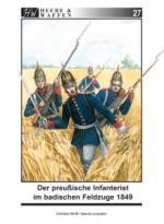 61829 - Wolff-Lunyakov, C.-S. - Heere und Waffen 27 Der preussische Infanterist im badischen Feldzuge 1849