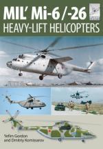 61850 - Gordon, Y. - Mil' Mi-6/-26 Heavy-Lift Helicopters - Flightcraft Series 10