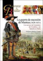 61865 - Martinez Canales, F. - Guerreros y Batallas 120: Guerra de sucesion de Mantua 1628-1631. Los tercios de Fernandez de Cordoba y de Spinola