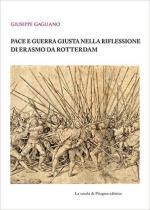 61886 - Gagliano, G. cur - Pace e guerra giusta nella riflessione di Erasmo da Rotterdam