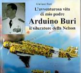61887 - Buri, G. - Avventurosa vita di mio padre Arduino Buri il siluratore della Nelson