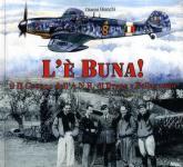 61898 - Bianchi, G. - 'L'e' buna!'. Il II Gruppo dell'ANR di Drago e Bellagambi