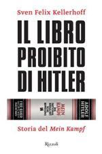 61899 - Kellerhoff, S.F. - Libro proibito di Hitler. Storia del Mein Kampf (Il)
