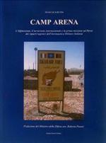 61909 - Butini, F. - Camp Arena. L'Afghanistan, il terrorismo internazionale e la prima missione a Herat dei reparti logistici dell'Aeronautica Militare Italiana