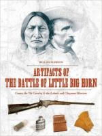 61933 - Hutchinson, W. - Artifacts of the Battle of Little Big Horn. Custer, the 7th Cavalry and the Lakota and Cheyenne Warriors